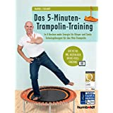 Das 5-Minuten-Trampolin-Training: In 4 Wochen mehr Energie für Körper und Seele. Schwingübungen für das Mini-Trampolin. Give