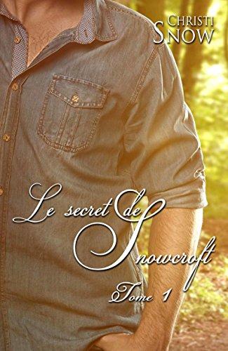 Le secret de Snowcroft: Les hommes de Snowcroft #1 par Christi Snow