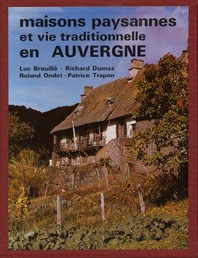 Maisons paysannes et vie traditionnelle en auvergn...