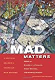 Mad Matters: A Critical Reader in Canadian Mad Studies by Brown Bear Press (2013-03-01)