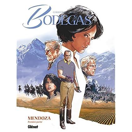Bodegas Mendoza - Tome 01 : Première partie