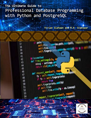 The Ultimate Guide to Professional Database Programming  with Python and PostgreSQL (English Edition)