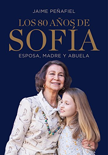 Los 80 años de Sofía: Esposa, madre y abuela / Sofía's 80 Years: Wife, Mother, and Grandmother (Ocio y entretenimiento, Band 108310)