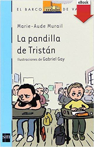 Ebooks gratuitos en pdf para descargar La pandilla de Tristán (eBook-ePub) (Barco de Vapor Azul) RTF