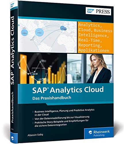 SAP Analytics Cloud: Reporting, Planung, Predictive Analytics und Anwendungsdesign (SAP PRESS)