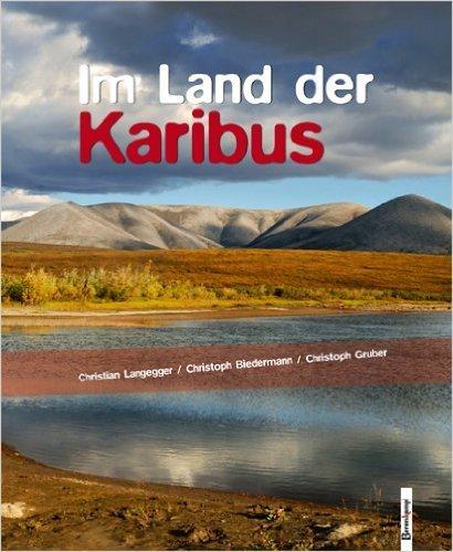 Im Land der Karibus: Abenteuer in Alaskas Brooks Range ( 27. Mai 2009 ) -