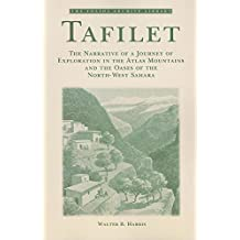 Tafilet: The Narrative of a Journey of Exploration in the Atlas Mountains and the Oases of the North-west Sahara (Folios Archive Library)