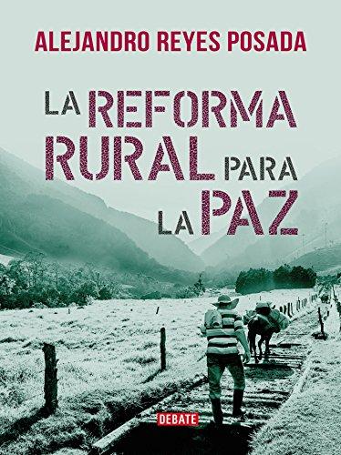 La reforma rural para la paz por Alejandro Reyes
