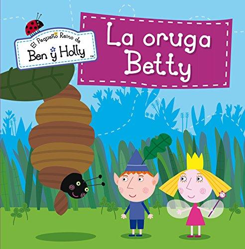 el-pequeno-reino-de-ben-y-holly-6-la-oruga-betty
