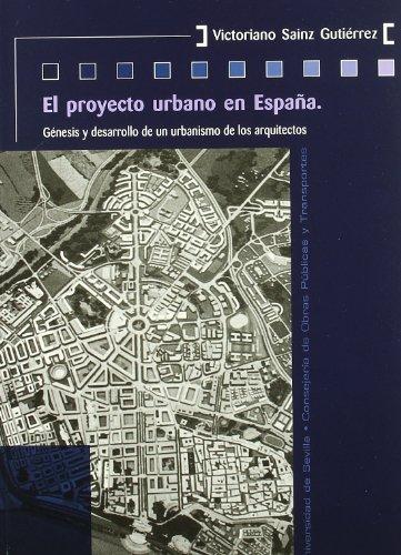 El proyecto urbano en España: Génesis y desarrollo de un urbanismo de los arquitectos (Colección Kora) por Victoriano Sainz Gutiérrez