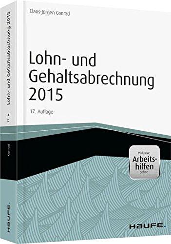Lohn- und Gehaltsabrechnung 2015 - inkl. Arbeitshilfen online (Haufe Fachbuch)