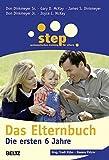 Step - Das Elternbuch: Die ersten 6 Jahre (Beltz Taschenbuch / Ratgeber) - Don Dinkmeyer Sr.