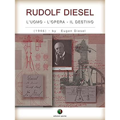 Rudolf Diesel - L' Uomo, L' Opera, Il Destino (History Of The Automobile)