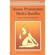Asana Pranayama Mudra Bandha by Swami Satyananda Saraswati (2013-08-01)