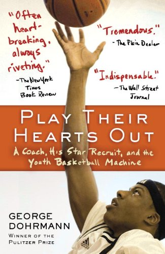 Play Their Hearts Out: A Coach, His Star Recruit, and the Youth Basketball Machine (English Edition)
