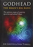 Godhead: The Brain's Big Bang