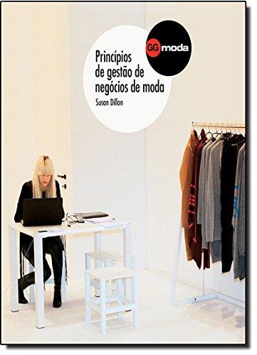 Princípios de gestâo de negócios de moda (GGmoda) por Susan Dillon