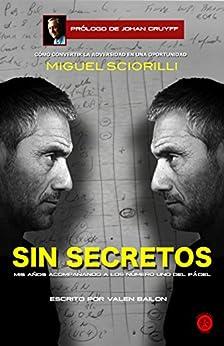 SIN SECRETOS, Miguel Sciorilli: Mis años acompañando a los número 1 del pádel de [Bailon, Valen]