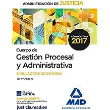 Cuerpo de Gestión Procesal y Administrativa de la Administración de Justicia (Turno Libre).  Simulacros de Examen