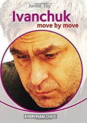 Ivanchuk: Move by Move by Junior Tay (2015-05-07)