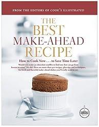 The Best Make-Ahead Recipe (Best Recipe Classic)