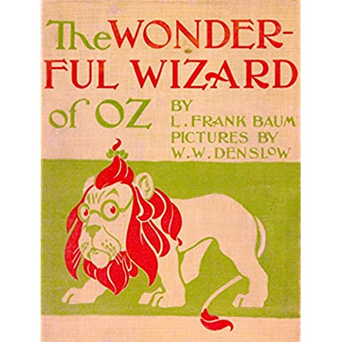 The Wonderful Wizard of Oz: with Pictures by W. W. Denslow (English Edition)