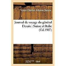 Journal de voyage du général Desaix : Suisse et Italie (1797)
