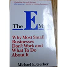 The E-myth: Why Most Businesses Don't Work and What to Do About it