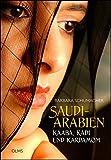 Saudi-Arabien: Kaaba, Kadi und Kardamom. Menschen - Kultur - Wirtschaft - Barbara Schumacher