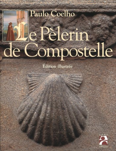 Le Plerin de Compostelle : Edition illustre