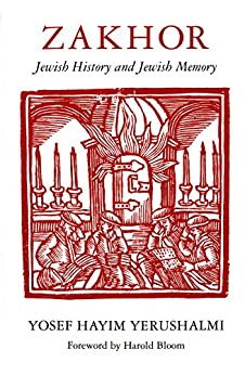 Zakhor: Jewish History and Jewish Memory par [Yerushalmi, Yosef Hayim]