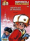 Spirou & Fantasio, Band 40: Abenteuer in Moskau: (Neuedition)