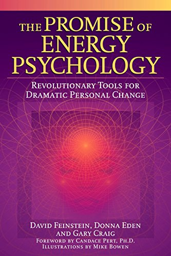 The Promise of Energy Psychology: Revolutionary Tools for Dramatic Personal Change por David Feinstein