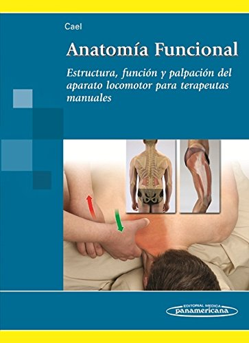 Anatomía Funcional: Estructura, función y palpación para terapeutas manuales
