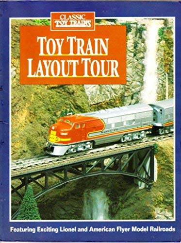 Toy Train Layout Tour: Featuring Exciting Lionel and American Flyer Model  Railroads (Classic Toy Trains)