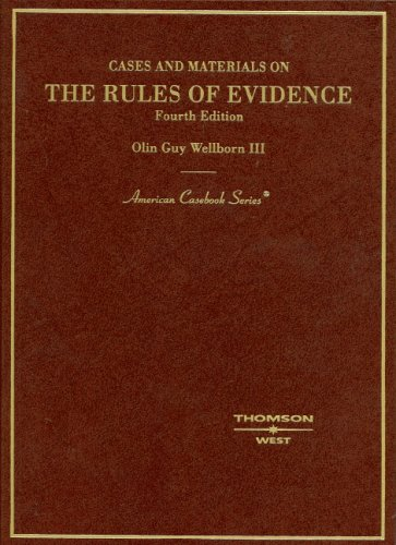 Cases and Materials on The Rules of Evidence (American Casebook Series)