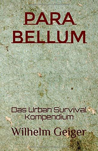 Para Bellum: Das Urban Survival Kompendium