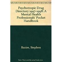Psychotropic Drug Directory 1997-1998: A Mental Health Professionals' Pocket Handbook