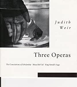 Three Operas:judith Weir/de La Martinez/