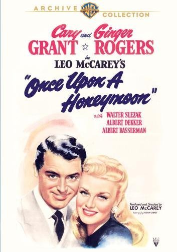 Once upon a Honeymoon by Ginger Rogers, Walter Slezak Cary Grant