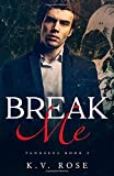 Break Me: New Adult Dark Romance