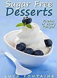 Best Ice Cream Cookbooks - Sugar Free Desserts: Sugar Free Ice Cream, Cakes Review