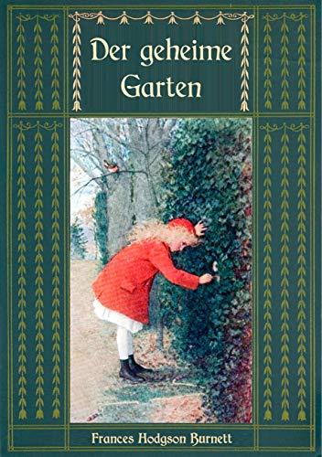 Der geheime Garten - Ungekürzte Ausgabe (Frances Hodgson Burnetts ...