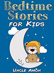 Bedtime Stories for Kids: Short Bedtime Stories For Children Ages 4-8 (Fun Bedtime Story Collection Book 1)