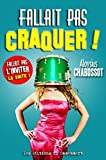 Fallait pas craquer ! (French Edition)