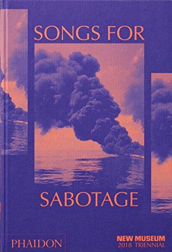 Songs for Sabotage: New Museum 2018 Triennial (Zeitgenössische Songs Kunst)