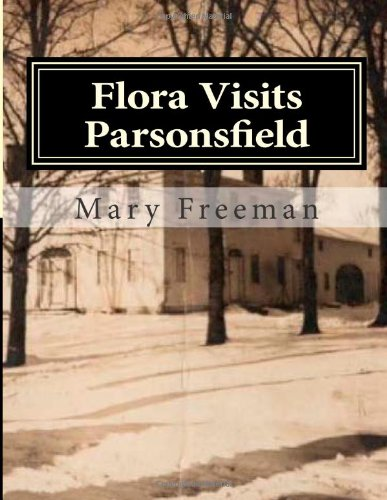 flora-visits-parsonsfield-inside-the-blazo-leavitt-house-volume-3-complete-works-of-mary-freeman-poe