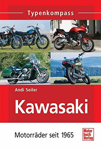 Kawasaki: Motorräder seit 1965 (Typenkompass)