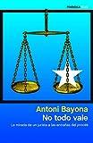 No todo vale: La mirada de un jurista a las entrañas del procés (Spanish Edition)