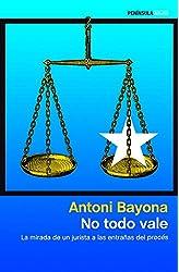 Descargar gratis No todo vale: La mirada de un jurista a las entrañas del procés en .epub, .pdf o .mobi